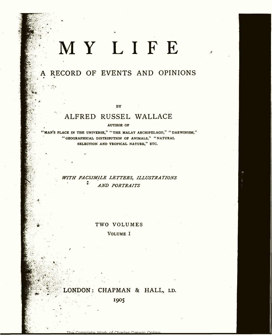 Wallace A R 1905 My Life Record Of Events And Opinions London Chapman Hall Volume 1