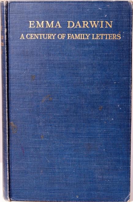 Litchfield H E Ed 1915 Emma Darwin A Century Of Family Letters 1792 1896 London John Murray Volume 1